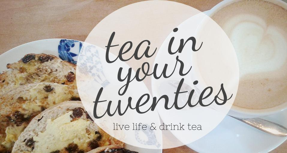 Tea in your Twenties